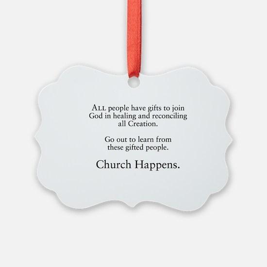 Church Happens 1 Ornament