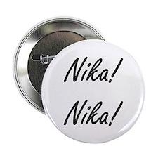 """Nika! Nika! 2.25"""" Button (10 pack)"""