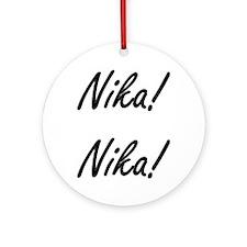Nika! Nika! Ornament (Round)