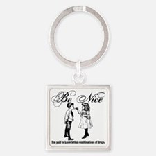Be-Nice-blackonwhite Square Keychain