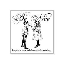 "Be-Nice-blackonwhite Square Sticker 3"" x 3"""
