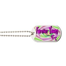 forever young Dog Tags