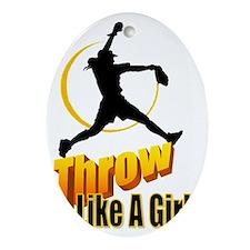 throw like a girl Oval Ornament