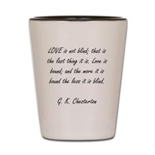 love is not blind Shot Glass