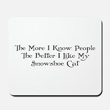 Like Snowshoe Mousepad