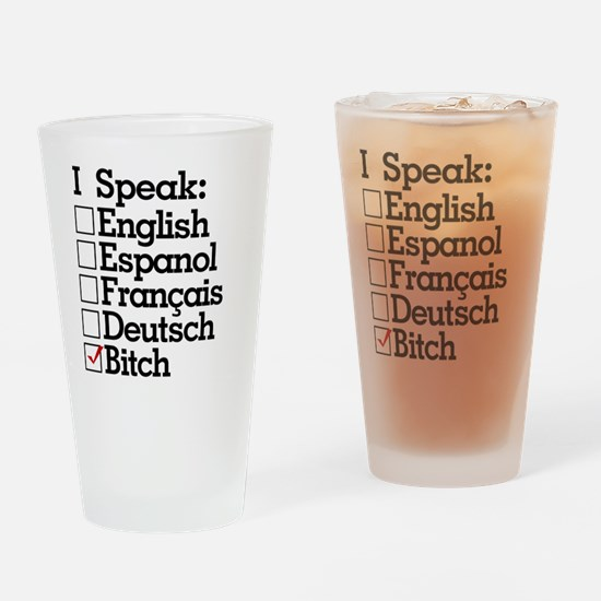 I Speak Bitch Black on White Drinking Glass
