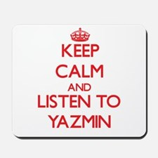 Keep Calm and listen to Yazmin Mousepad