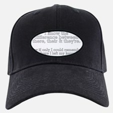 Know the Differencee There Keys Baseball Hat