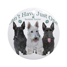 scottish terrier cant have just one Round Ornament