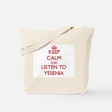 Keep Calm and listen to Yesenia Tote Bag