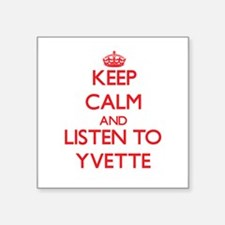 Keep Calm and listen to Yvette Sticker