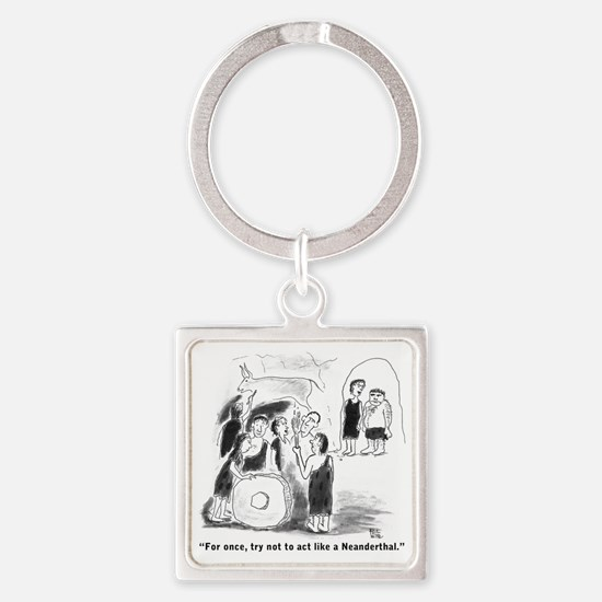 For once, try to act like a Neande Square Keychain