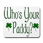 Who's Your Paddy? Mousepad