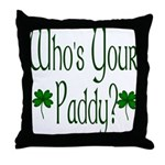 Who's Your Paddy? Throw Pillow
