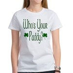 Who's Your Paddy? Women's T-Shirt