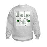 Who's Your Paddy? Kids Sweatshirt