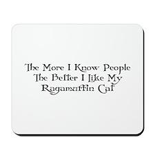 Like Ragamuffin Mousepad