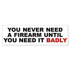 Need a Firearm Bumper Bumper Sticker