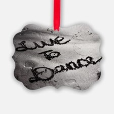 Live To Dance Ornament