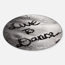 Live To Dance Decal