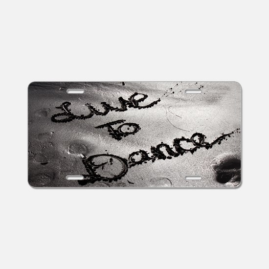 Live To Dance Aluminum License Plate