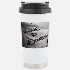 Live To Dance Stainless Steel Travel Mug