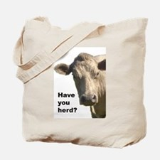Have you herd? Tote Bag