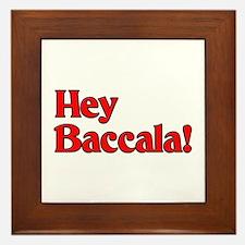 Hey Baccala! Framed Tile