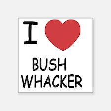 "BUSHWHACKER Square Sticker 3"" x 3"""