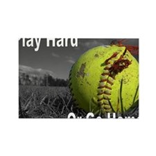 softball play hard or go home Rectangle Magnet