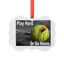 softball play hard or go home Ornament