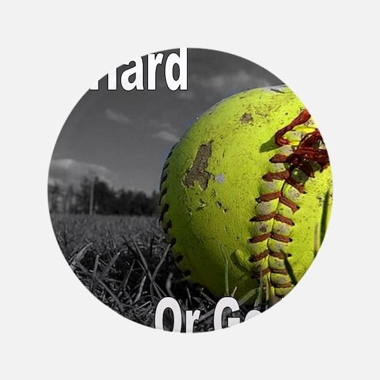 "softball play hard or go home 3.5"" Button"