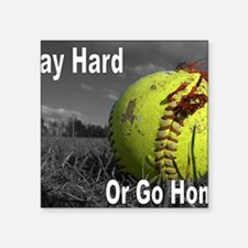 "softball play hard or go ho Square Sticker 3"" x 3"""