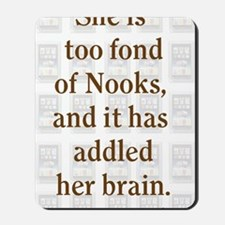 too fond of Nooks Mousepad