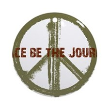 Peace Be The Journey - Kaki Round Ornament