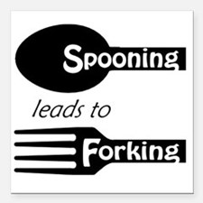 "Spooning leads to Forkin Square Car Magnet 3"" x 3"""
