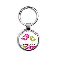 BirdsGoingToBeBigSister Round Keychain