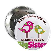 "BirdsGoingToBeBigSister 2.25"" Button"