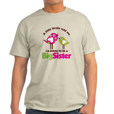 BirdsGoingToBeBigSister Light T-Shirt