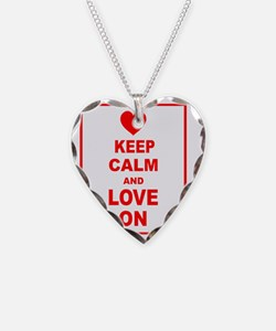 keep calm and love on Necklace