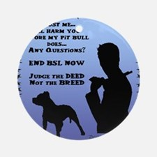 ill-harm-you-before-my-pitbull-male Round Ornament