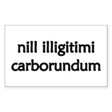 """""""Nill Illigitimi Carborundum"""" Decal"""