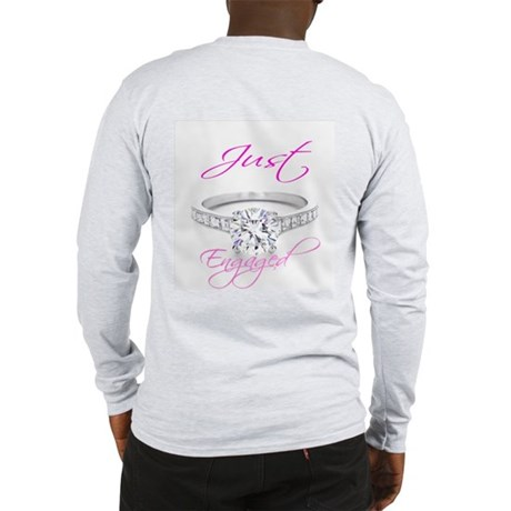Jusr Married & Just Engaged I Long Sleeve T-Shirt