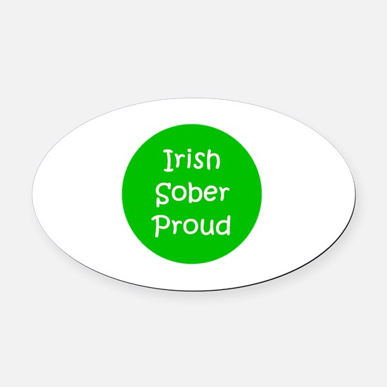 Green Irish Sober Proud St. Patric Oval Car Magnet