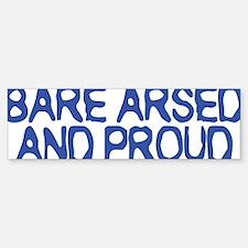 BareArsed Bumper Bumper Sticker