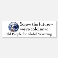 Old People for Global Warming Bumper Bumper Bumper Sticker
