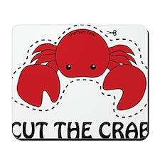 cut the crab Mousepad