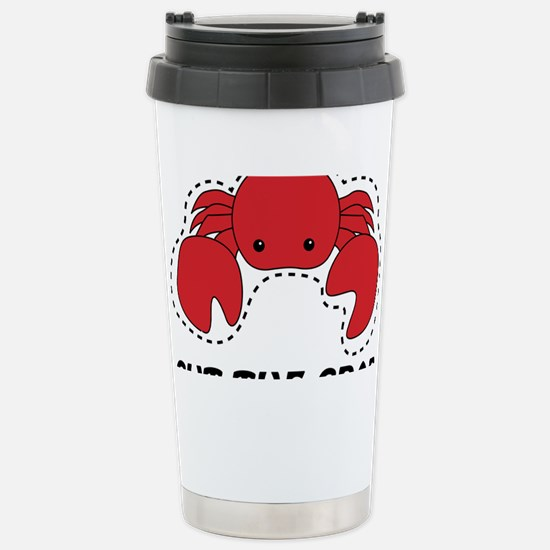 cut the crab Stainless Steel Travel Mug