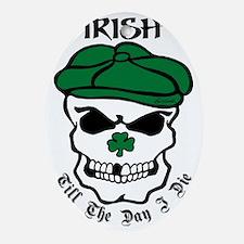 IRISH Till The Day I Die (black/gree Oval Ornament