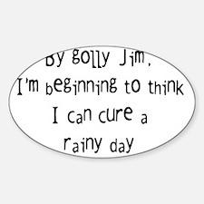 cure a rainy day Sticker (Oval)